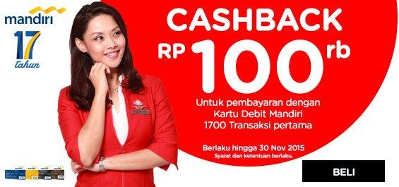 Gunakan kartu debit Mandiri dan dapatkan cashback Rp 100.000 !