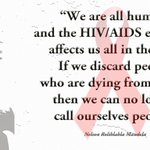 """If we discard people who are dying from #AIDS, then we can no longer call ourselves people"" #WorldAIDSDay #Madiba https://t.co/bP1bvEA97P"