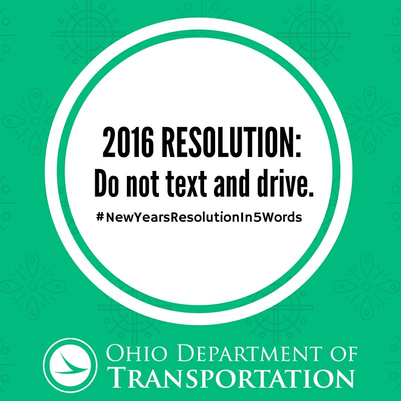 #NewYearsResolutionIn5Words Do not text and drive. RT if you resolve to put down the phone in 2016. #ODOTsafe https://t.co/lFff8KlV56