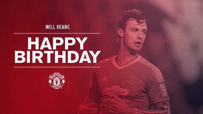 : Happy birthday, Will Keane!