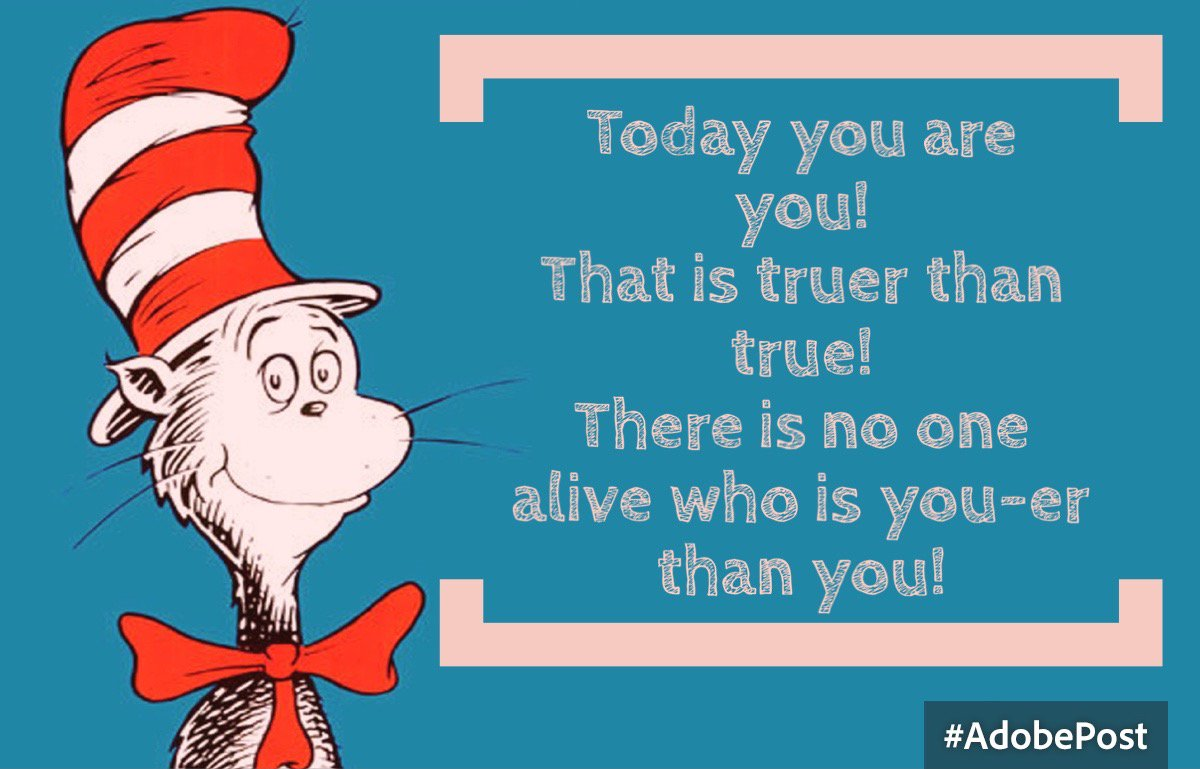 Happy Birthday, Dr. Seuss, and thanks for all the inspirational nonsensical fun! #DrSeussDay @adobepost https://t.co/hAdpoui75E