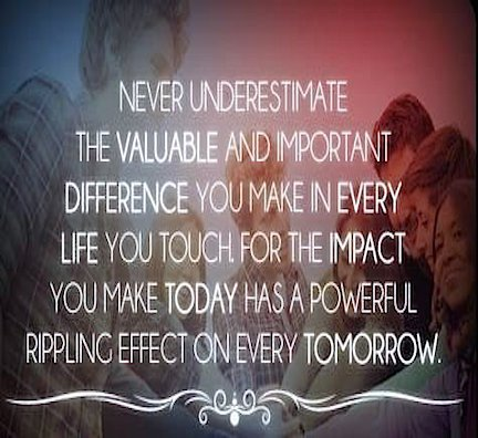 """Daily Muse: """"Never underestimate the valuable and important difference you make in every life you touch...!"""" https://t.co/axGMa0xNzM"""