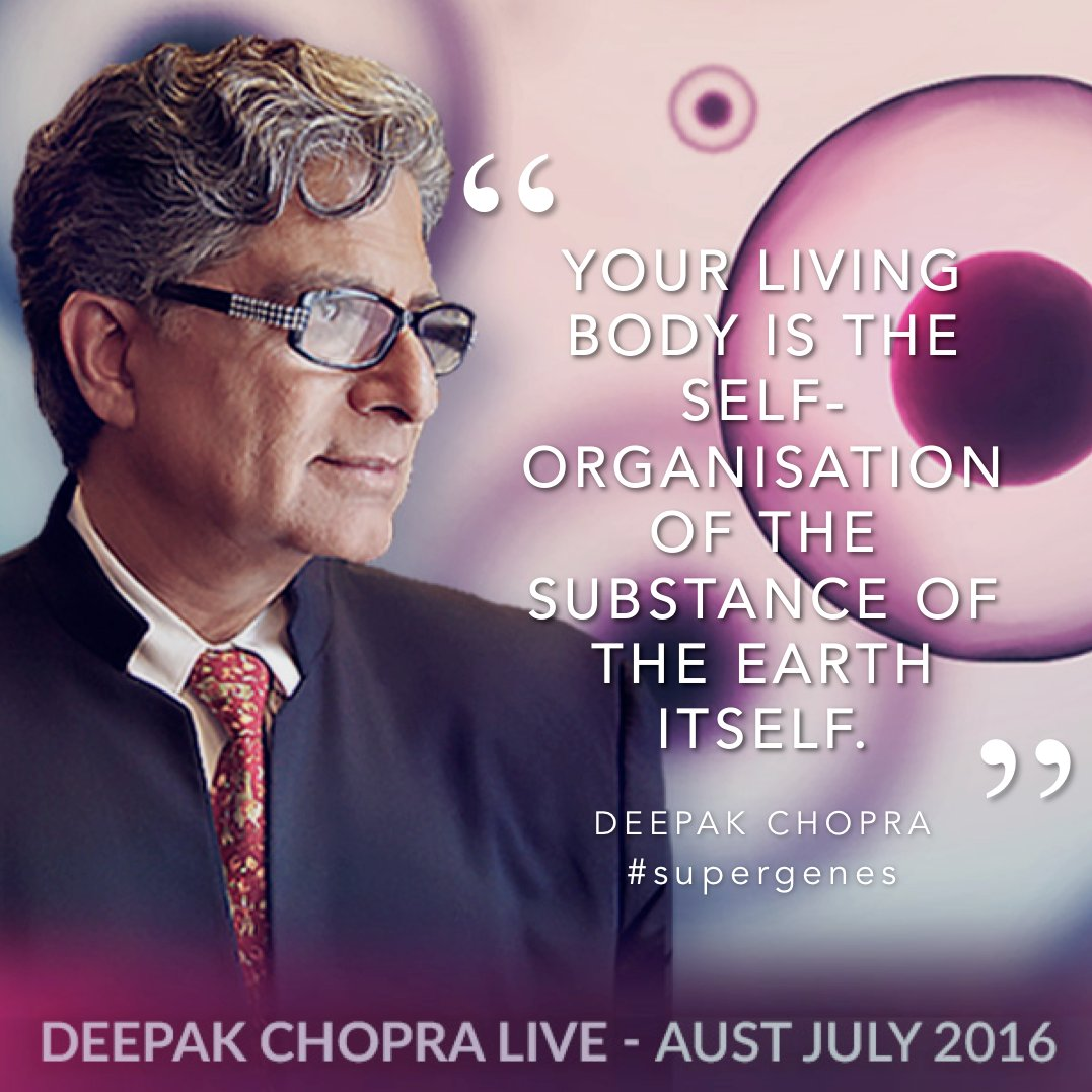 """Your living body is the self-organisation of the substance of the earth itself"" - @DeepakChopra #supergenes https://t.co/BeHY3y4ae9"