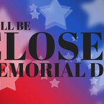 Well be open Saturday & Sunday, but not Monday. #MemorialDay https://t.co/sxIcSaZI1c