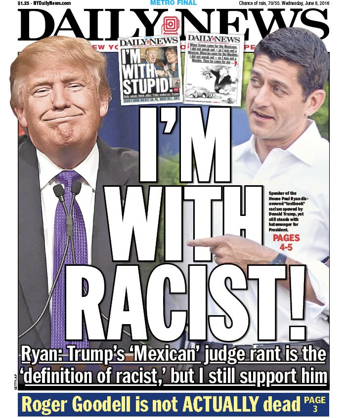 Tomorrow's front page:  I'M WITH RACIST! Ryan still supports Trump, 'definition of racist'  https://t.co/0C1JIaQxwN https://t.co/AxlnLYWcv2