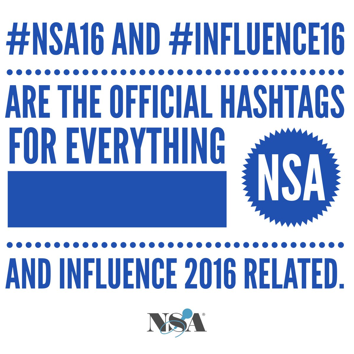 Be sure to include the official #NSA16 and #Influence16 hashtags in your tweets/posts so everyone can follow along. https://t.co/fRtn8XiWPz