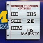 """University of Michigan now allowing students to choose preferred pronouns, prompting student to troll school by choosing """"His Majesty."""" https://t.co/n7po5mwTAo"""