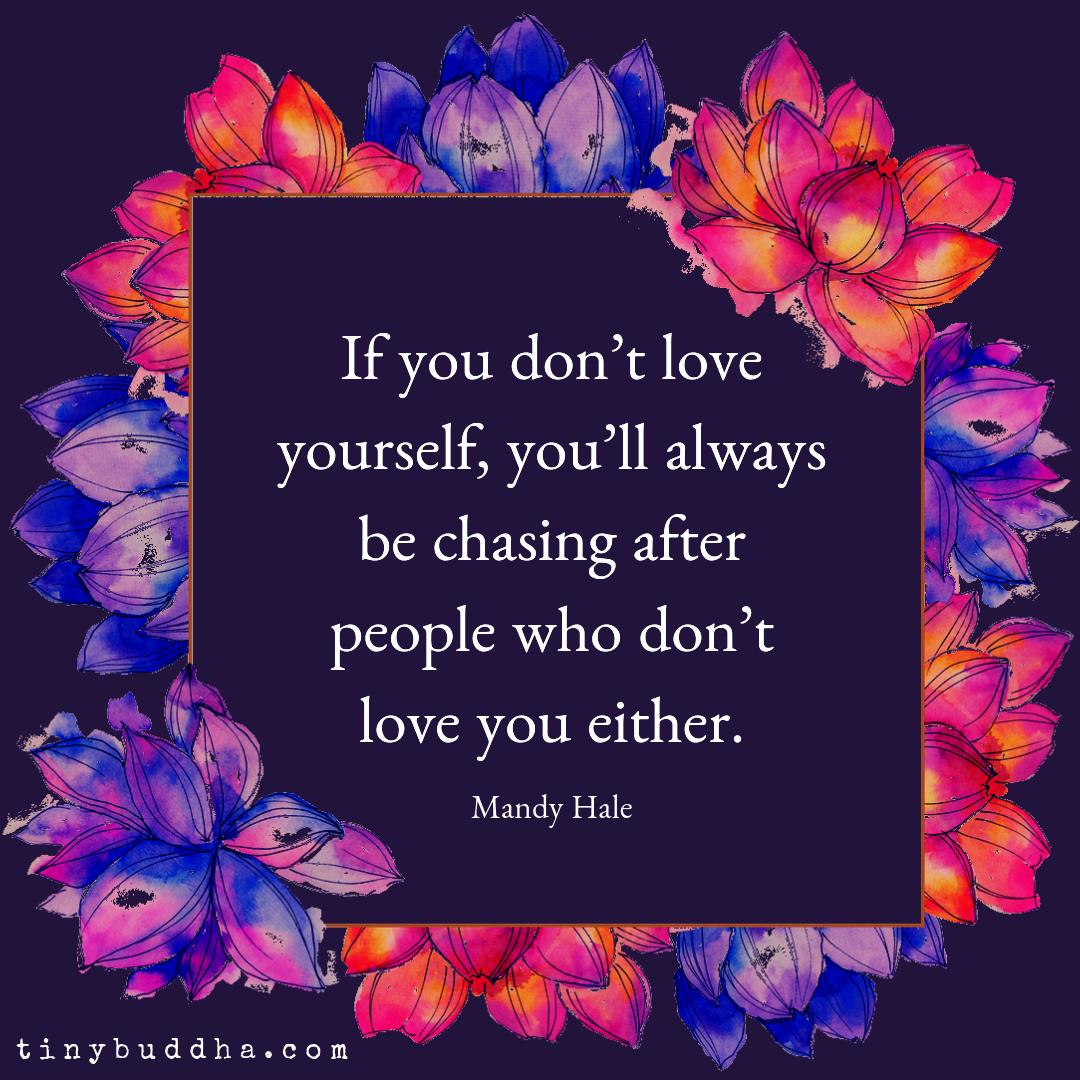 """""""If you don't love yourself, you'll always be chasing after people who don't love you either."""" ~Mandy Hale https://t.co/eKLr1FpBsQ"""