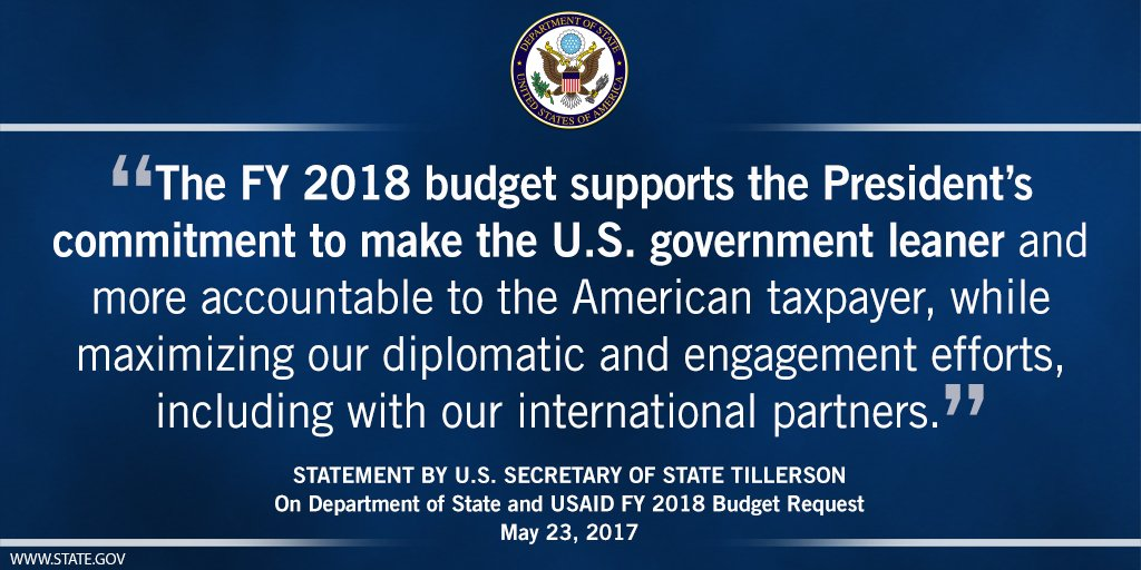 Statement from Secretary Tillerson on the @StateDept and @USAID FY 2018 budget request