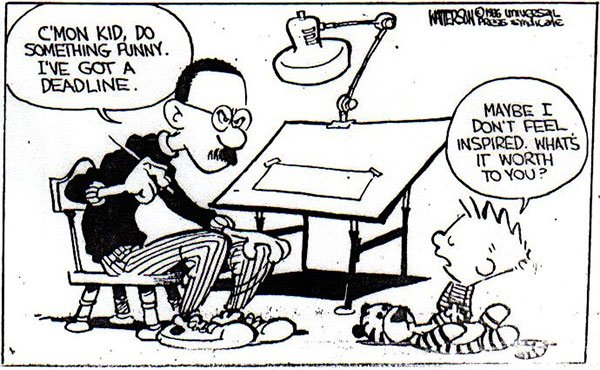 \There is not enough time to do all the nothing we want to do.\ Happy Birthday Bill Watterson