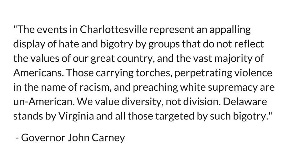 My statement on the events in #Charlottesville. Delaware stands by Virginia and all those targeted by such bigotry. https://t.co/i6YIrc5oZy