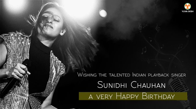 YuvaDesh wishes the talented singer, Sunidhi Chauhan, a very happy birthday.