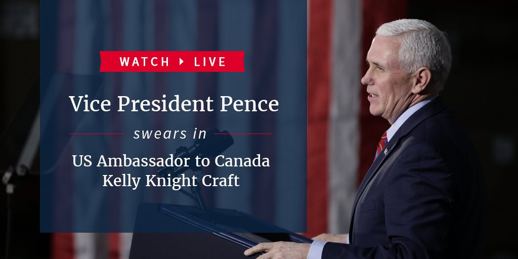 Watch LIVE as @VP swears in US Ambassador to Canada Kelly Knight Craft: https://t.co/tgvUwBnBRa https://t.co/Ll7Ngn60my