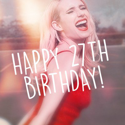 Happy 27th Birthday Emma Roberts!