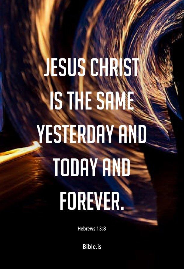 Hebrew 13:8 https://t.co/EuPnXsNOXo