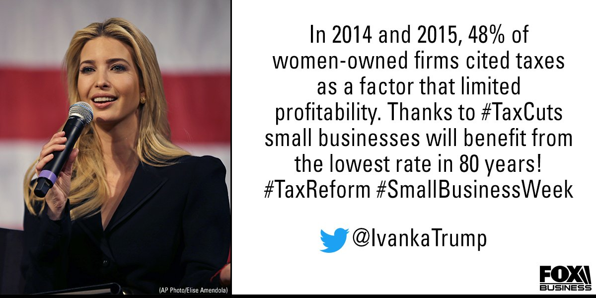 RT @FoxBusiness: .@IvankaTrump touted the benefits of #TaxCuts on small business. #SmallBusinessWeek https://t.co/JSmDp6193l
