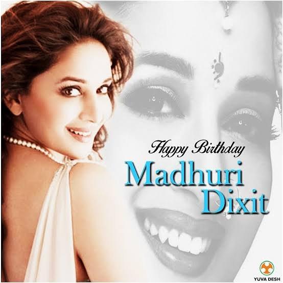 Happy Birthday Bollywood Diva Madhuri Dixit
