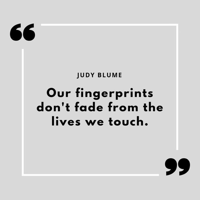 ""\""""Our fingerprints dont fade from the lives we touch.""""  Happy birthday, Judy Blume!""680|680|?|en|2|97b357d575e9af2bc4015e5da3d281eb|False|UNLIKELY|0.399859756231308