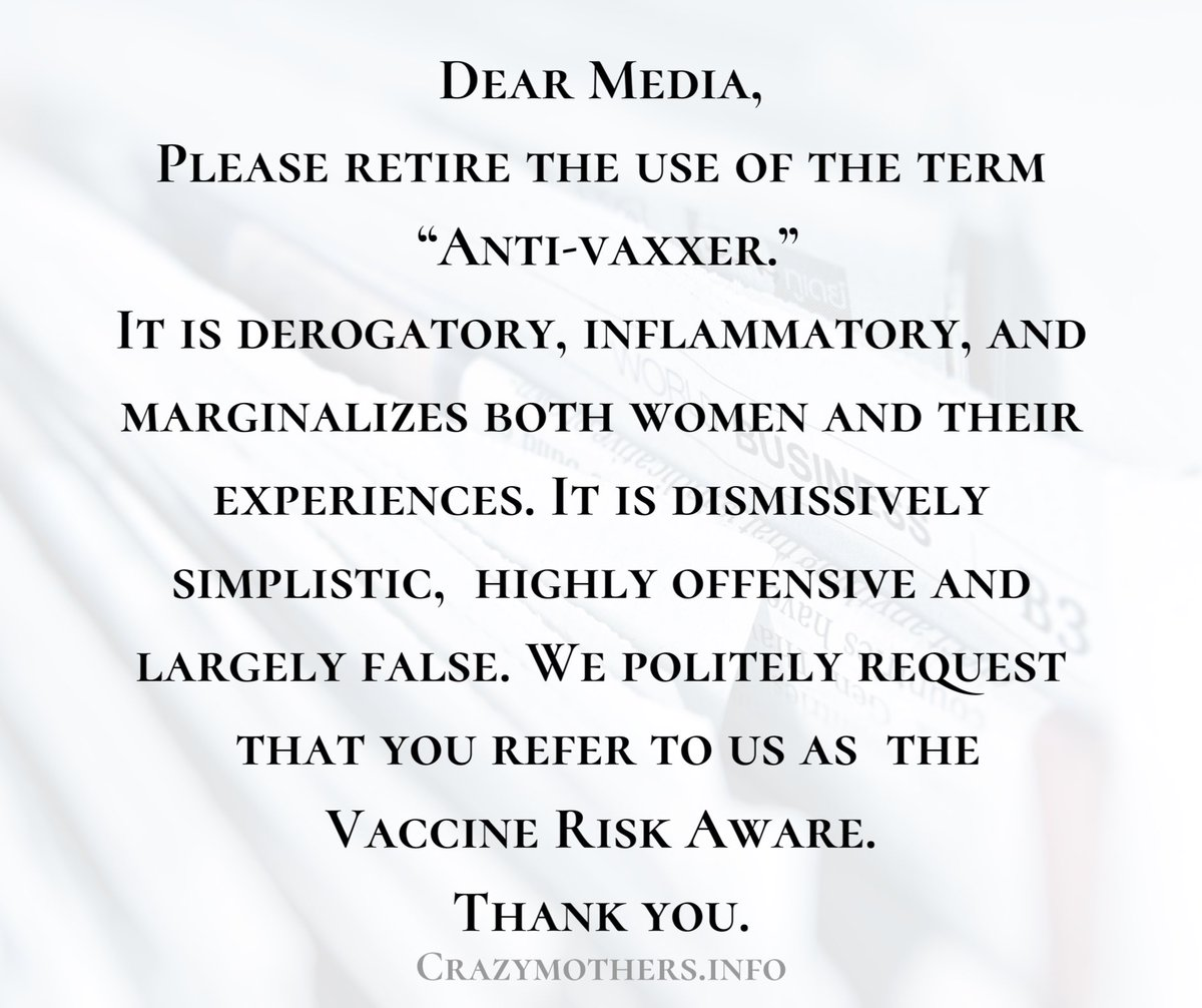 """Dear Media, Please retire the use of the term """"Anti-vaxxer."""" It is derogatory, inflammatory, and marginalizes both women and their experiences. It is dismissivemy simplistic,  highly offensive and largely false. We politely request that you refer to us as  the Vaccine Risk Aware."""