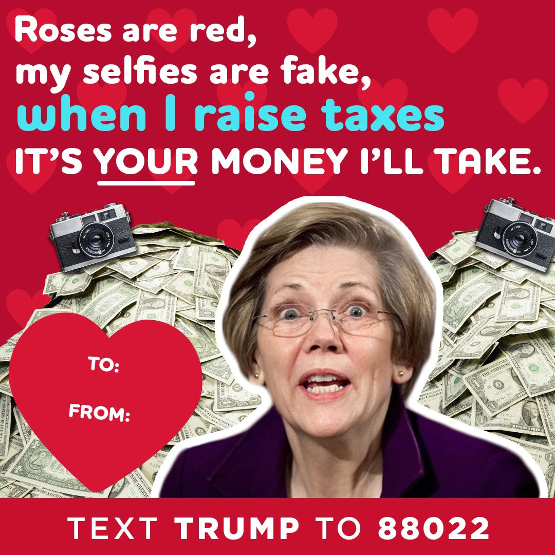 Elizabeth Warren: Roses are red, my selfies are fake, when I raise taxes it's your money I'll take.