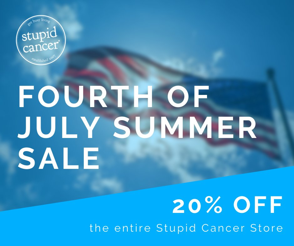 Happy Fourth of July! 🇺🇸  Don't forget to check out the Stupid Cancer store for our Fourth of July Summer Sale! 20% off the ENTIRE store until tomorrow... the store will be taking a break in August, make sure to get your merch now!  Shop now: