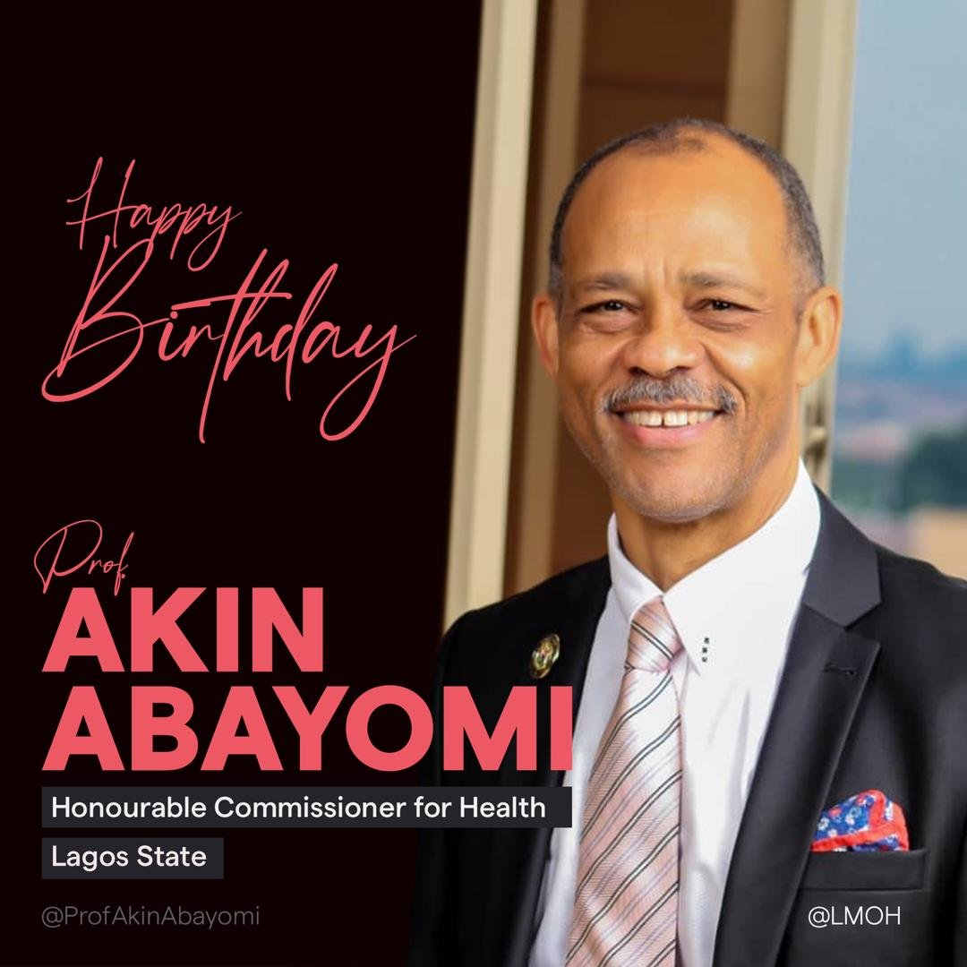 #HappyBirthday to the number 1 Health Officer in Lagos State @ProfAkinAbayomi. Your leadership skills are unique & examplary. As you lead from the fore front, we assure you of our unflinching support & cooperation. We wish you Good Health, Happiness & Peace. #Congratulations🎉