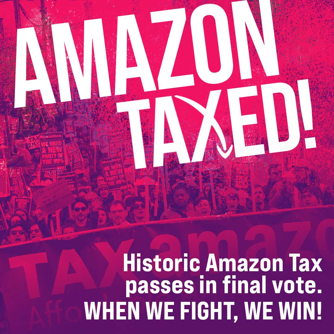 The Amazon Tax is a historic victory for working people and the result of determined class struggle by a democratically-organized grassroots campaign. Our movement is beating Jeff Bezos (again)!  #TaxAmazon #WhenWeFightWeWin