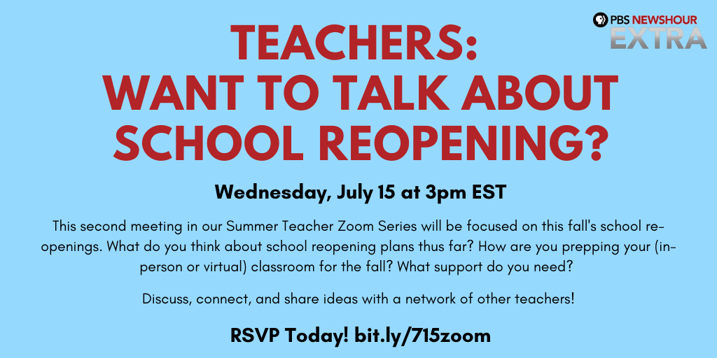 """EDUCATORS: We want to hear from YOU!  Sign up here  for our next meeting in our """"Summer Teacher Zoom Series"""" on *School Reopening* Wed. July 15th 3pm ET w/ teacher-host @saribethrose!"""