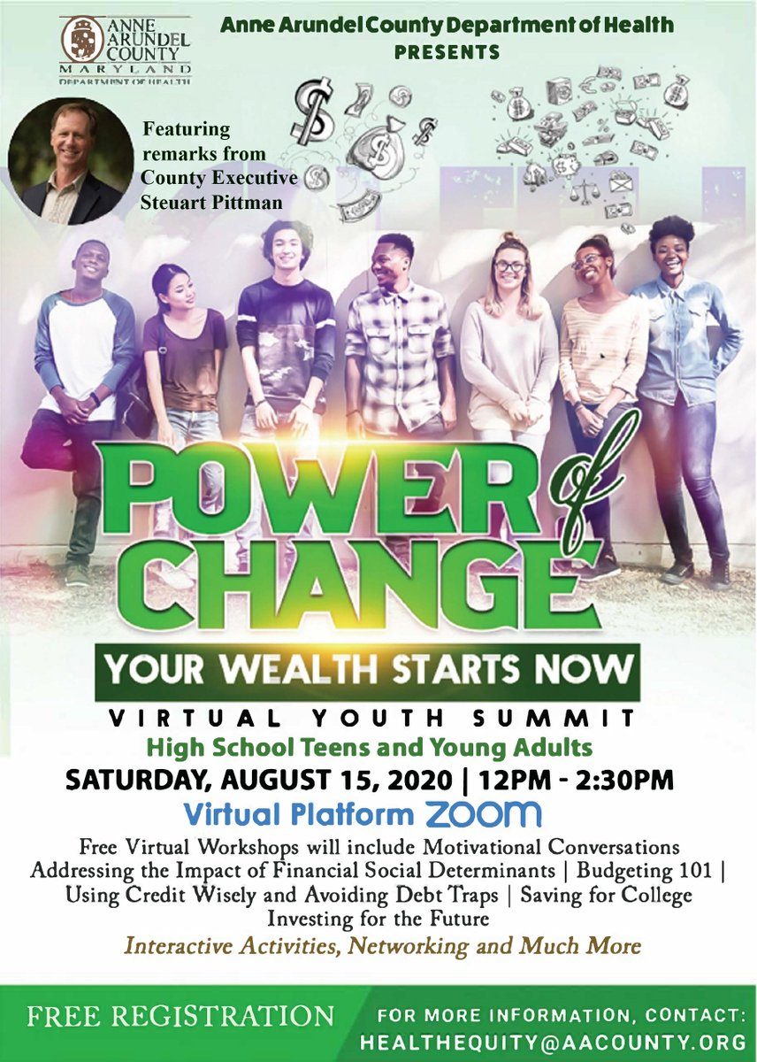 Sat., Aug. 15, 12pm - 2:30pm FREE Power of Change #ZOOM Virtual #YouthSummit, Your #Wealth Starts Now for #Teens and Young Adults. More Info: healthequity@aacounty.org or 443-786-9379. Register:  -- #HealthEquity #AnneArundel