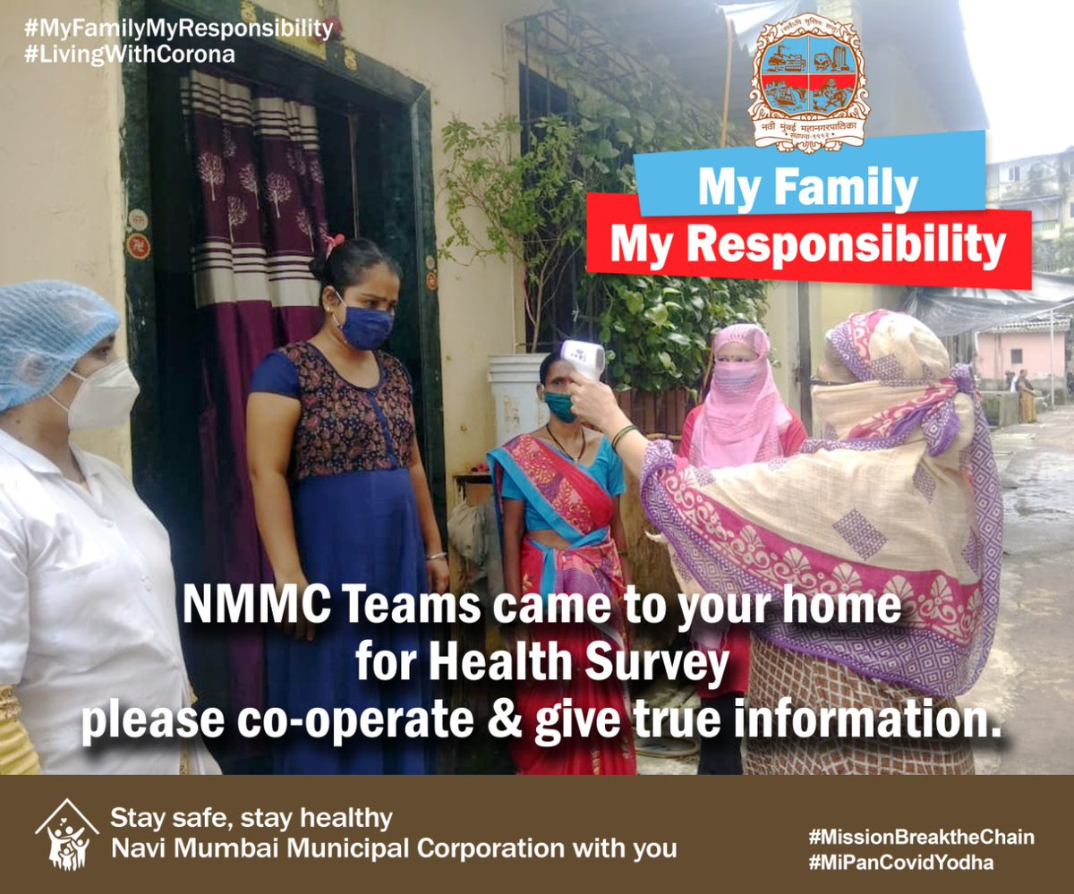 NMMC Team came to your home  for health survey please co-operate & give true information. #MissionBreaktheChain #IndiaFightsCorona #MiPanCovidYodha  #MyFamilyMyResponsibility #LivingwithCorona