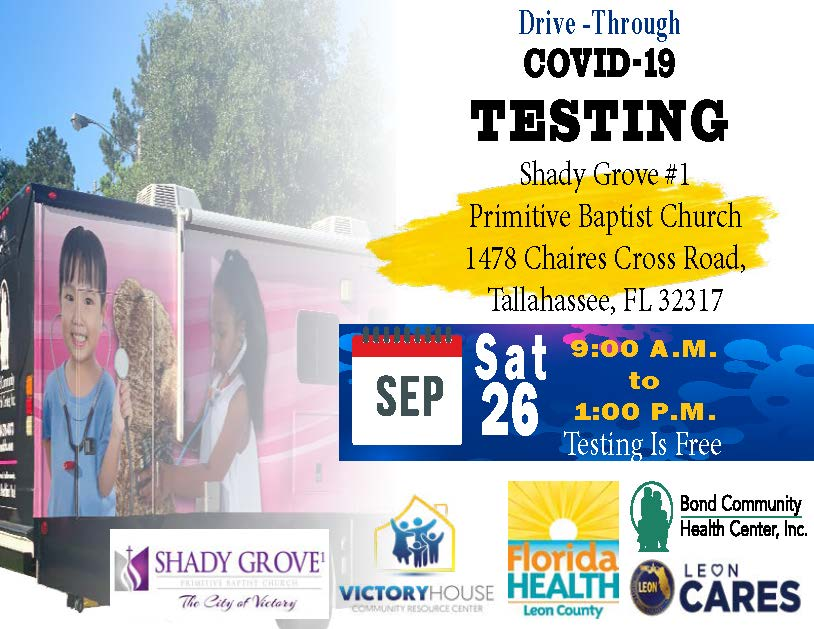 NEW! Drive thru COVID-19 mobile testing site this Saturday, September 26 at Shady Grove #1 Primitive Baptist Church (1478 Chaires Cross Road Tallahassee, FL 32317).  Testing is free to all patients from 9 a.m. to 1 p.m. Site operated by @BondCHC