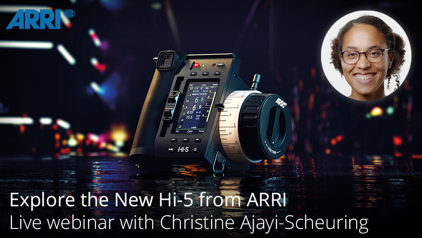 Calling all focus pullers! Join us for our ARRI Hi-5 webinar with Christine Ajayi-Scheuring. Register at the link below.