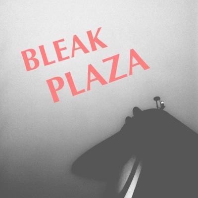 BLEAK PLAZA | Social Profile