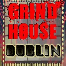 Grindhouse Dublin