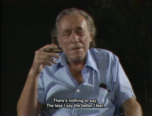 """""""The less I say the better I feel."""" #Bukowski #quote https://t.co/3bs001HC65"""